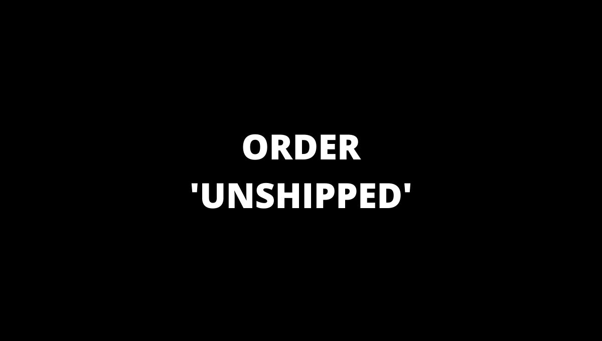 ORDER IS NOT SHIPPED